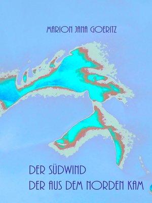cover image of Der Südwind der aus dem Norden kam