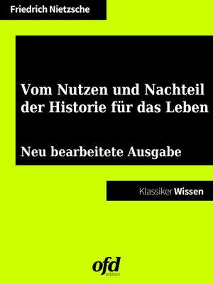 cover image of Vom Nutzen und Nachteil der Historie für das Leben