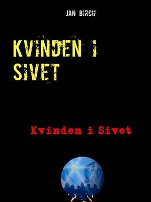 cover image of Kvinden i Sivet