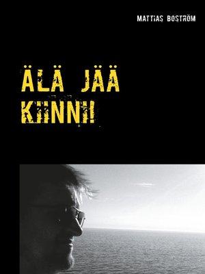 cover image of Älä jää kiinni!