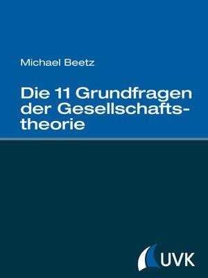 cover image of Die 11 Grundfragen der Gesellschaftstheorie