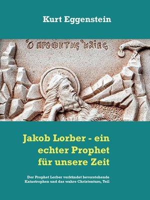 cover image of Jakob Lorber--ein echter Prophet für unsere Zeit