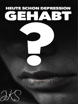 cover image of Heute schon Depression gehabt?