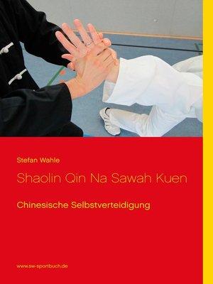 cover image of Shaolin Qin Na Sawah Kuen