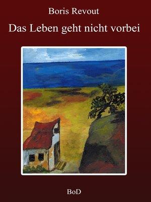 cover image of Das Leben geht nicht vorbei