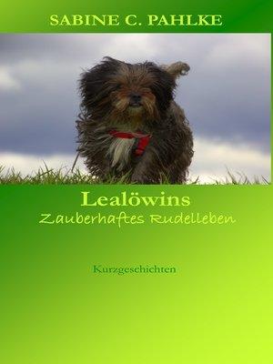cover image of Lealöwins zauberhaftes Rudelleben