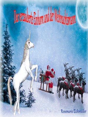 cover image of Das verzauberte Einhorn und der Weihnachtsmann