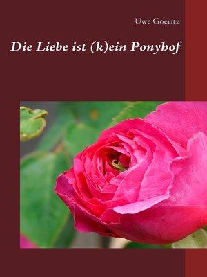 cover image of Die Liebe ist (k)ein Ponyhof