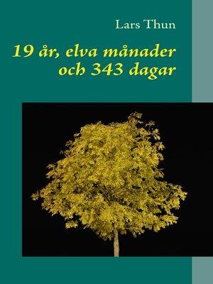 cover image of 19 år, elva månader och 343 dagar