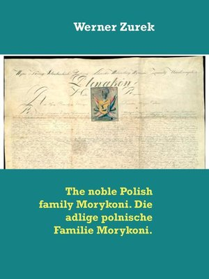 cover image of The noble Polish family Morykoni. Die adlige polnische Familie Morykoni.