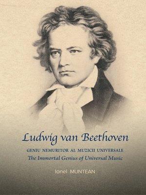 cover image of Ludwig van Beethoven--Geniu nemuritor al Muzicii Universale