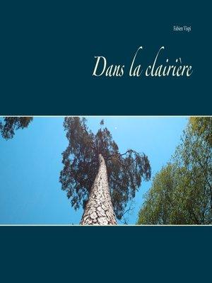 cover image of Dans la clairière
