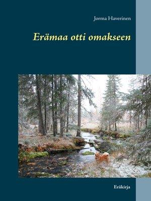 cover image of Erämaa otti omakseen