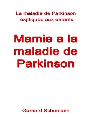 cover image of Mamie a la maladie de Parkinson