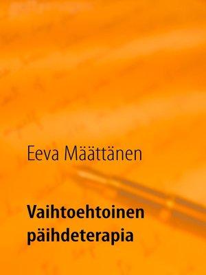 cover image of Vaihtoehtoinen päihdeterapia