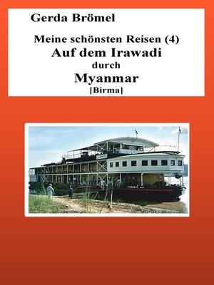 cover image of Meine schönsten Reisen (4) Auf dem Irawadi durch Myanmar [Birma]