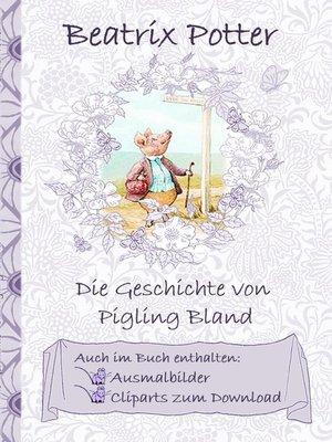cover image of Die Geschichte von Pigling Bland (inklusive Ausmalbilder und Cliparts zum Download)