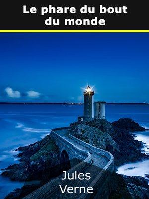 cover image of Le phare du bout du monde