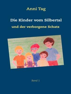 cover image of Die Kinder vom Silbertal und der verborgene Schatz