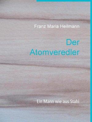 cover image of Der Atomveredler