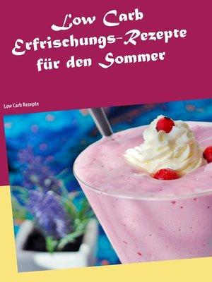 cover image of Low Carb Erfrischungs-Rezepte für den Sommer
