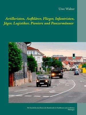 cover image of Artilleristen, Aufklärer, Flieger, Infantristen, Jäger, Logistiker, Pioniere und Panzermänner