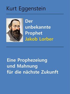 cover image of Der unbekannte Prophet Jakob Lorber