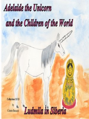 cover image of Adelaide the Unicorn and the Children of the World--Ludmila in Siberia