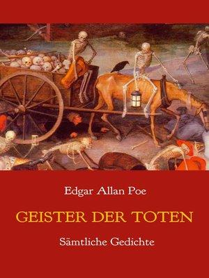cover image of Geister der Toten--Sämtliche Gedichte