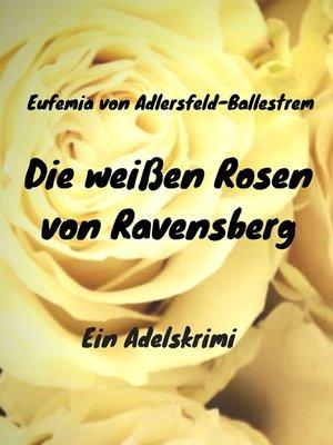 cover image of Die weißen Rosen von Ravensberg