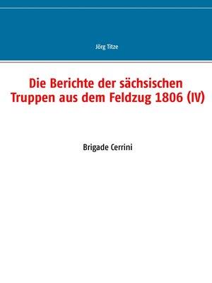 cover image of Die Berichte der sächsischen Truppen aus dem Feldzug 1806 (IV)
