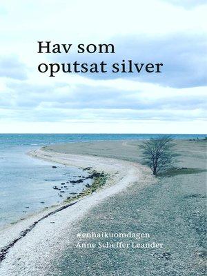 cover image of Hav som oputsat silver