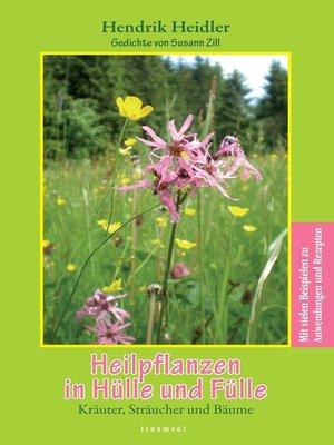cover image of Heilpflanzen in Hülle und Fülle