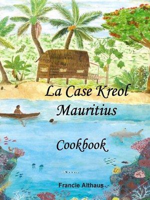 cover image of La Case Kreol--Mauritius