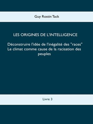 cover image of Les origines de l'intelligence --Déconstruire l'idée de l'inégalité des races