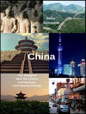 cover image of China--Von Shanghai über Ma'anshan und Nanjing nach Beijing (Peking)