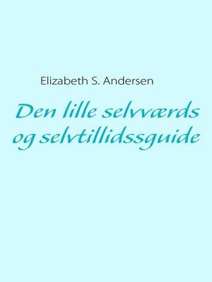 cover image of Den lille selvværds og selvtillidssguide