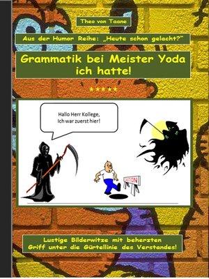 """cover image of Humor & Spaß--""""Grammatik bei Meister Yoda ich hatte!"""""""
