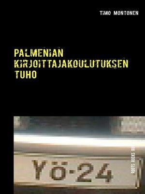 cover image of Palmenian kirjoittajakoulutuksen tuho
