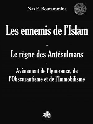 cover image of Les ennemis de l'Islam--Le règne des Antésulmans