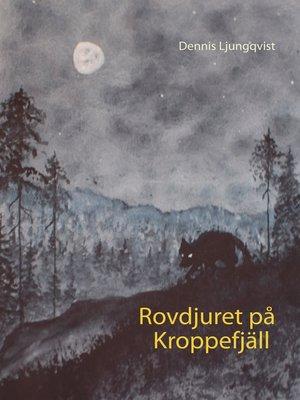 cover image of Rovdjuret på Kroppefjäll