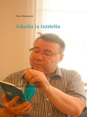 cover image of Aikeita ja tunteita