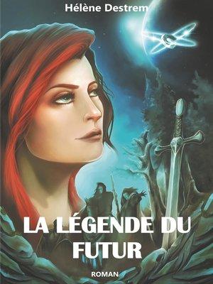 cover image of La Légende du futur
