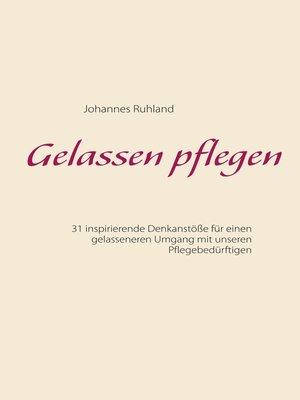 cover image of Gelassen pflegen