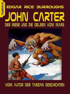 cover image of John Carter--Der Riese und die Gelben vom Mars