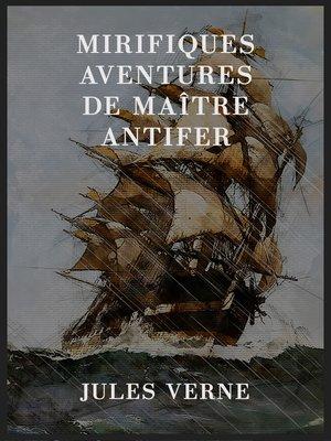 cover image of Mirifiques aventures de maître Antifer