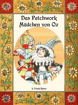 cover image of Das Patchwork-Mädchen von Oz--Die Oz-Bücher Band 7