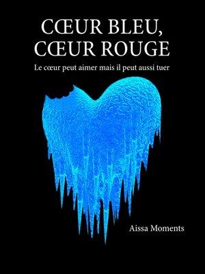 cover image of Coeur bleu coeur rouge