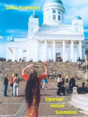 cover image of Siperian sieluni Suomessa