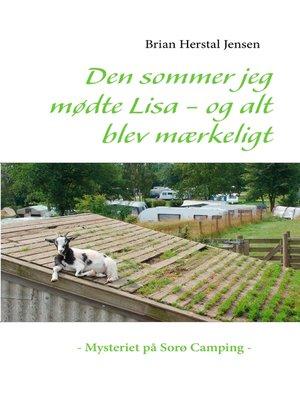 cover image of Den sommer jeg mødte Lisa--og alt blev mærkeligt